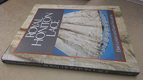 Royal Honiton Lace.: Luxton,Elsie. Fukuyama,Yusai.