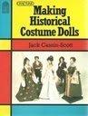 9780713457650: Making Historical Costume Dolls (Craftline)