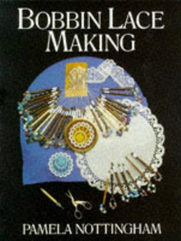 Bobbin Lacemaking (Craftline): Pamela Nottingham