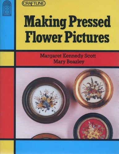 Making Pressed Flower Pictures (Craftline): Margaret Kennedy Scott