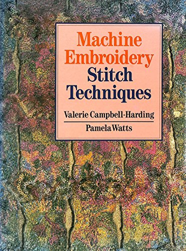 9780713457971: Machine Embroidery: Stitch Techniques