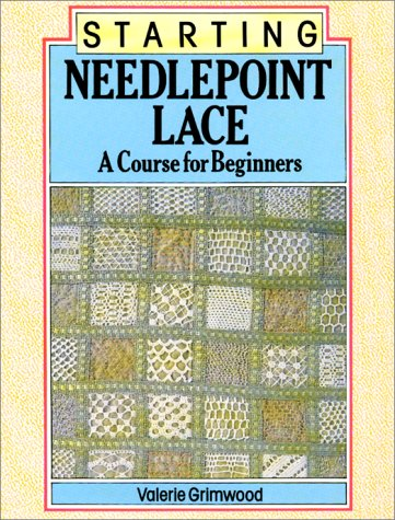 Starting Needlepoint Lace: A Course for Beginners: Valerie Grimwood