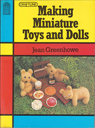 9780713458763: Making Miniature Toys and Dolls (Craftline)