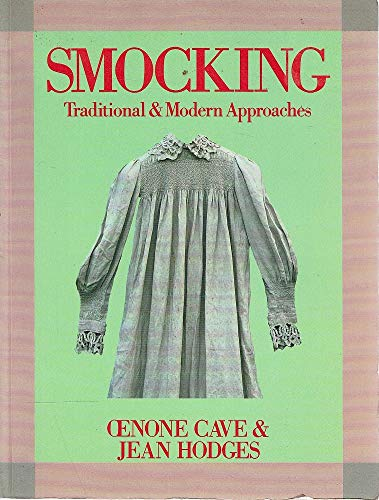 Smocking: Traditional and Modern Approaches: Oenone Cave, Jean