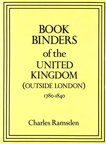 BOOKBINDERS OF THE UNITED KINGDOM (OUTSIDE LONDON) 1780-1840.