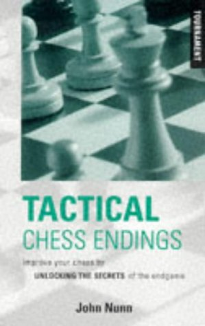9780713459371: Tactical Chess Endings: Improve Your Chess by Unlocking the Secrets of the Endgame