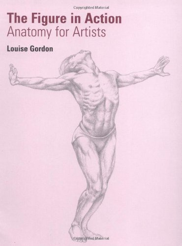 The Figure in Action: Anatomy for Artists