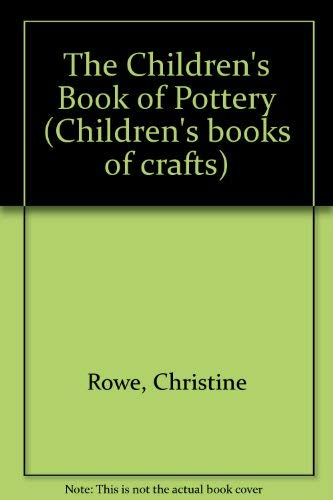 9780713459951: The Children's Book of Pottery (Children's books of crafts)