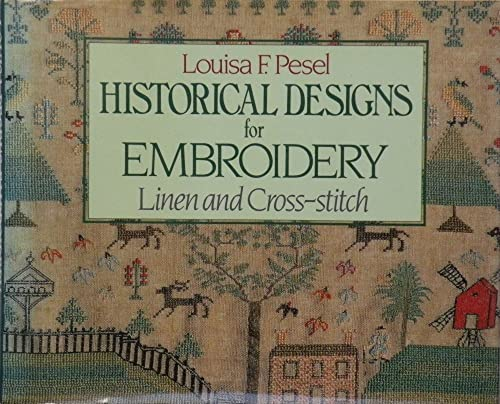9780713459999: Louisa F Pesel Historical Designs for Embroidery: Linen and Cross Stitch
