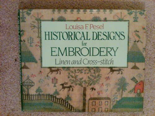 Historical Designs for Embroidery: Linen and Cross: Pesel, Louisa F.