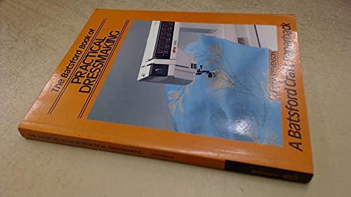 9780713460001: The Batsford Book of Practical Dressmaking (Craft paperback)