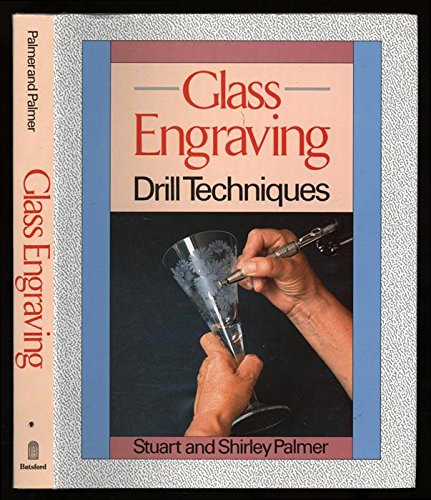 9780713460087: Glass Engraving: Drill Techniques