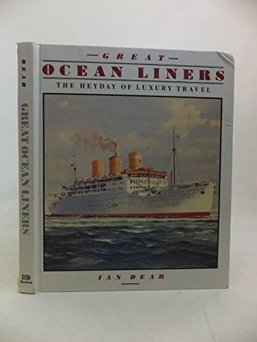 9780713460261: Great Ocean Liners: The Heyday of Luxury Travel