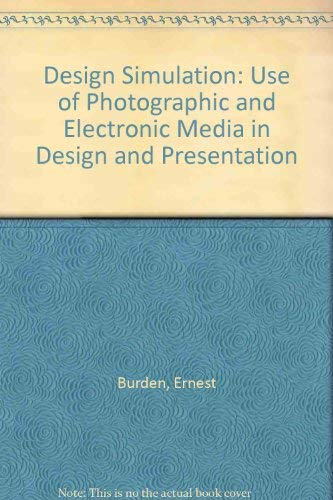 Design Simulation Use of Photographic and Electronic Media in Design and Presentation: Burden, ...