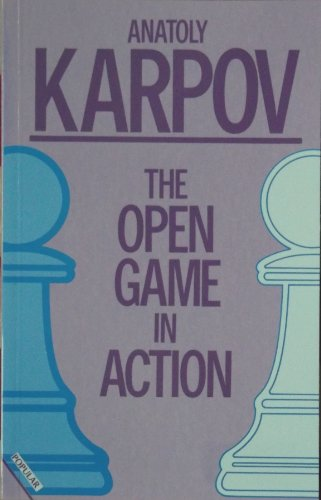 The Open Game in Action (0713460962) by Anatoly KARPOV