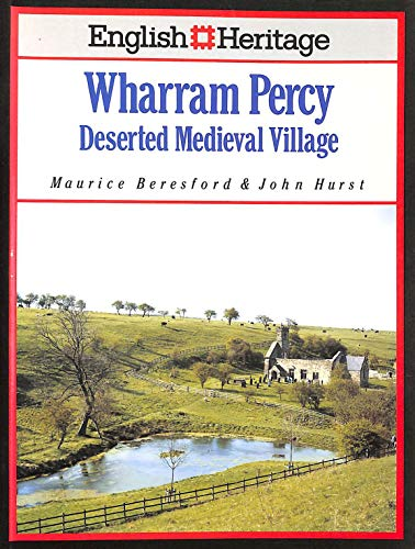 English Heritage Book of Wharram Percy Deserted: Beresford, Maurice &