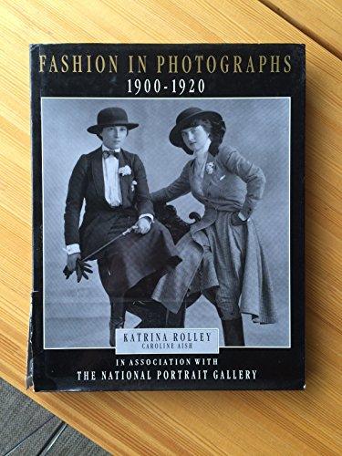 Fashion in Photographs: 1900-1920: Rolley, Katrina; Aish,