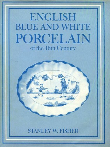 9780713461435: English Blue and White Porcelain of the Eighteenth Century