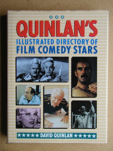 Quinlan's Illustrated Directory of Film Comedy Stars: DAVID QUINLAN (EDITOR)