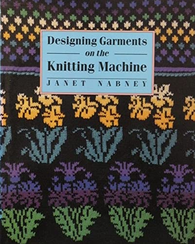 9780713461640: Designing Garments on the Knitting Machine