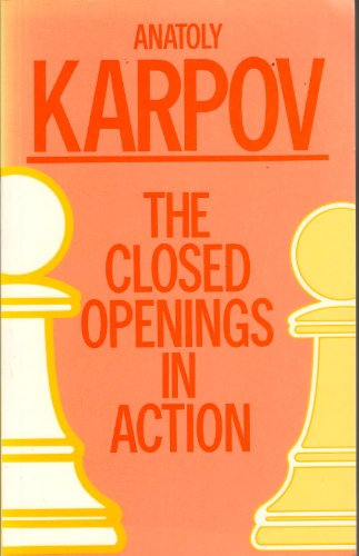 9780713461695: The Closed Openings in Action (A Batsford chess book)