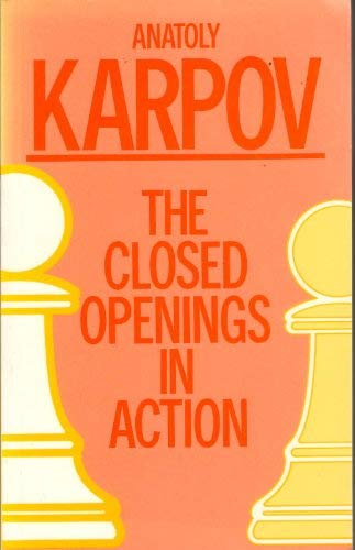 The Closed Openings in Action: Karpov, Anatolii
