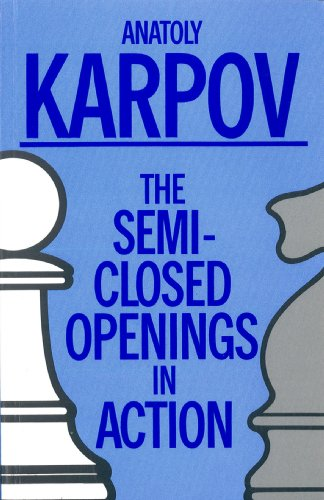 Semiclosed Openings in Action: Karpov, Anatolii