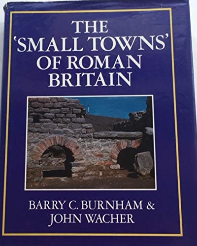 The Small Towns of Roman Britain.