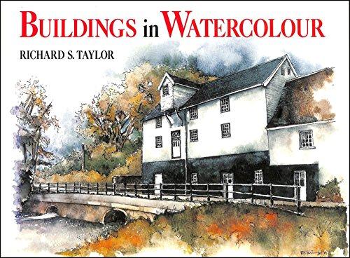 9780713461787: Buildings in Watercolour: A Practical and Inspirational Guide