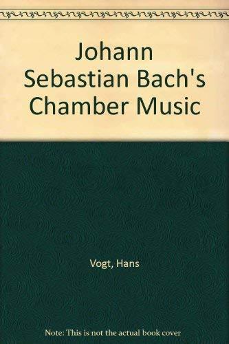 9780713462203: Johann Sebastian Bach's Chamber Music