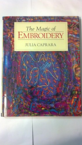 9780713462272: The Magic of Embroidery