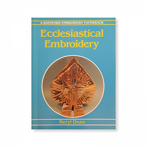 9780713462524: Ecclesiastical Embroidery (Batsford Embroidery Paperback)