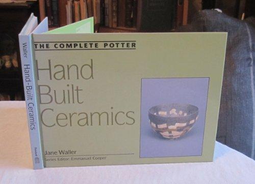Hand-Built Ceramics (Complete Potter) (0713462582) by Waller, Jane