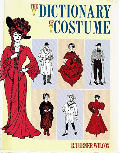 9780713462777: The Dictionary of Costume