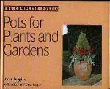 9780713462845: Pots for Plants and Gardens (The Complete Potter)