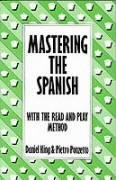 9780713462890: Mastering the Spanish (Mastering (Batsford))