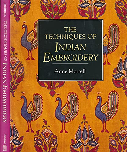 The Techniques of Indian Embroidery: Morrell, Anne