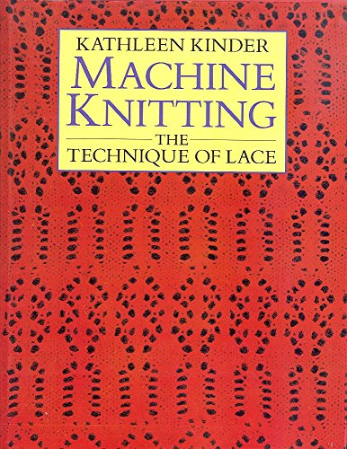 9780713464238: Machine Knitting: The Technique of Lace