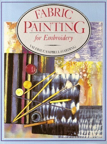 9780713464429: Fabric Painting for Embroidery