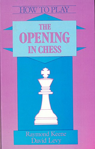 9780713464498: How to Play the Opening in Chess (Batsford chess books)