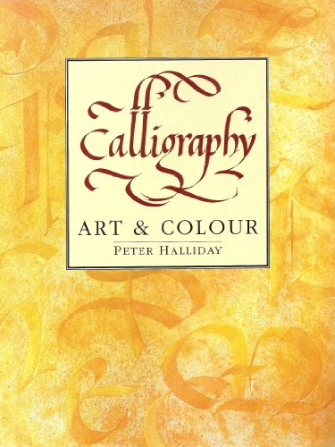 9780713464832: Calligraphy: Art and Colour