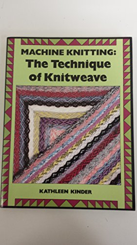 9780713465686: Machine Knitting: Technique of Knitweave (Machine knitting paperbacks)