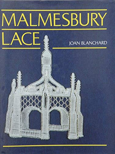 Malmesbury Lace: Blanchard, Joan