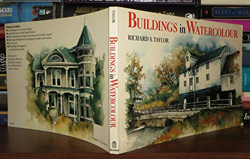 9780713466287: Buildings in Watercolour: A Practical and Inspirational Guide