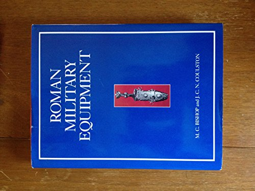 Roman Military Equipment: From the Punic Wars: Coulston, J. C.
