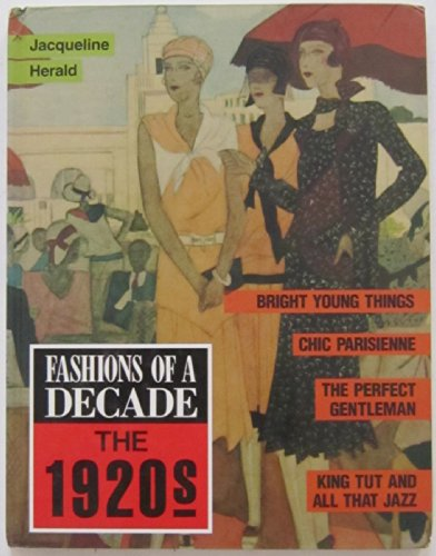 Fashions of a Decade the 1920s (Fashions of a Decade) (9780713466386) by Herald, Jacqueline