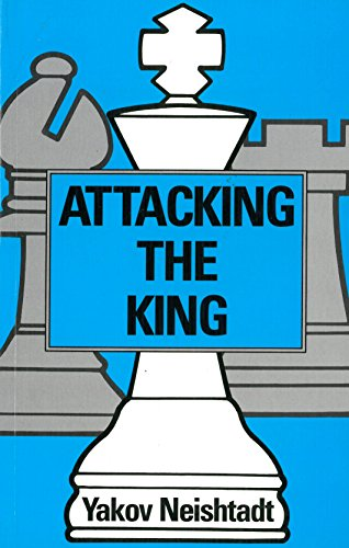 9780713466850: Attacking the King (A Batsford chess book)