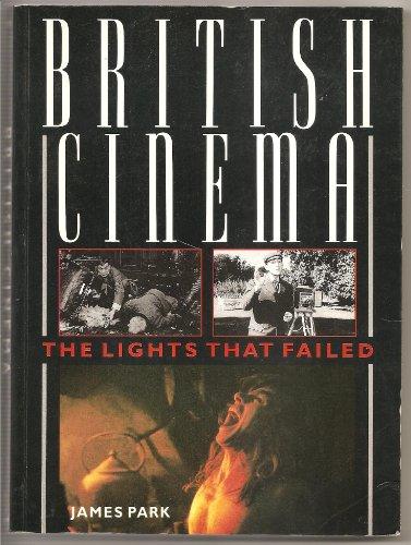 9780713466980: British Cinema: the Lights That Failed