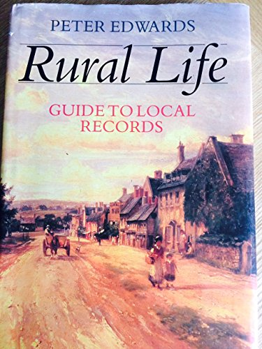 9780713467871: Rural Life: Guide to Local Records