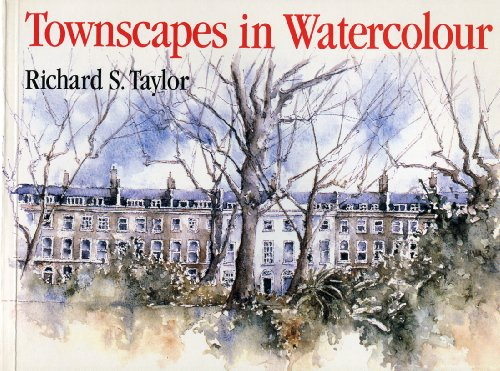 Townscapes in Watercolour: Taylor, Richard S.